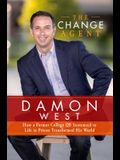 The Change Agent: How a Former College Qb Sentenced to Life in Prison Transformed His World