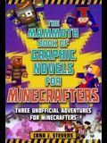 The Mammoth Book of Graphic Novels for Minecrafters: Three Unofficial Adventures for Minecrafters