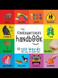 The Kindergartener's Handbook: Abc's, Vowels, Math, Shapes, Colors, Time, Senses, Rhymes, Science, and Chores, with 300 Words That Every Kid Should K