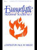 Evangelistic Program Builder No. 1