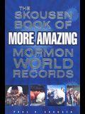 The Skousen Book of More Amazing Mormon World Records