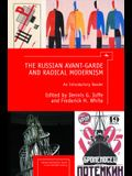 The Russian Avant-Garde and Radical Modernism: An Introductory Reader