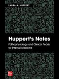 Huppert's Notes: Pathophysiology and Clinical Pearls for Internal Medicine