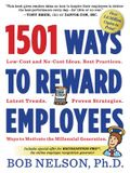 1501 Ways to Reward Employees: Low-Cost and No-Cost Ideas
