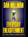Everyday Enlightment: The Twelve Gateways to Personal Growth