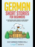 German Short Stories for Beginners: 20 Captivating Short Stories to Learn German & Grow Your Vocabulary the Fun Way!