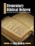 Elementary Biblical Hebrew: An Introduction to the Language and its History