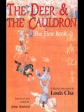 The Deer and The Cauldron: The First Book (Bk. 1)
