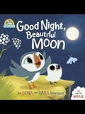 Good Night, Beautiful Moon: An Oona and Baba Adventure