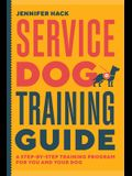 Service Dog Training Guide: A Step-By-Step Training Program for You and Your Dog