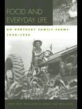 Food and Everyday Life on Kentucky Family Farms, 1920-1950 (Kentucky Remembered: An Oral History Series)
