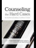 Counseling the Hard Cases: True Stories Illustrating the Sufficiency of God's Resources in Scripture