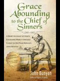 Grace Abounding to the Chief of Sinners - Updated Edition: A Brief Account of God's Exceeding Mercy through Christ to His Poor Servant, John Bunyan