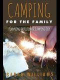Camping for the Family Planning the Ultimate Camping Trip
