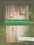 Florida Outhouses: An Ode to the Shack in the Back