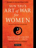 Sun Tzu's Art of War for Women: Strategies for Winning Without Conflict - Revised with a New Introduction