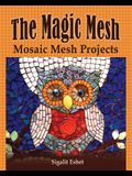 The Magic Mesh - Mosaic Mesh Projects