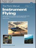 The Pilot's Manual: Instrument Flying: All the Aeronautical Knowledge Required to Pass the FAA Exams, Ifr Checkride, and Operate as an Instrument-Rate