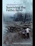 Surviving the Fatherland: A True Coming-of-age Love Story Set in WWII Germany