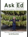 Ask Ed: Marijuana Success: Tips and Advice for Gardening Year-Round