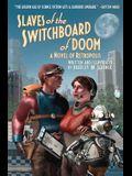 Slaves of the Switchboard of Doom: A Novel of Retropolis