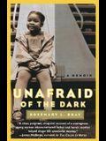 Unafraid of the Dark: A Memoir