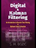 Digital and Kalman Filtering: An Introduction to Discrete-Time Filtering and Optimum Linear Estimation, Second Edition