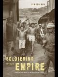 Soldiering Through Empire: Race and the Making of the Decolonizing Pacific