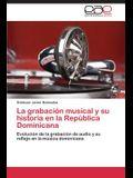 La Grabacion Musical y Su Historia En La Republica Dominicana