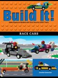 Build It! Race Cars: Make Supercool Models with Your Favorite Lego(r) Parts