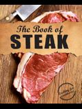 The Book of Steak: Cooking for Carnivores