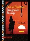 Danny Blackgoat, Dangerous Passage