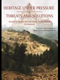 Heritage Under Pressure - Threats and Solution: Studies of Agency and Soft Power in the Historic Environment