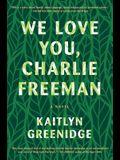 We Love You Charlie Freeman