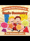 1st Grade Math Practice Book: Basic Geometry - Math Worksheets Edition