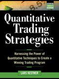 Quantitative Trading Strategies: Harnessing the Power of Quantitative Techniques to Create a Harnessing the Power of Quantitative Techniques to Create