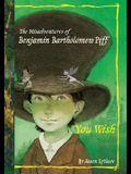 The Misadventures of Benjamin Bartholomew Piff: You Wish
