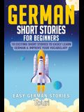 German Short Stories for Beginners: 10 Exciting Short Stories to Easily Learn German & Improve Your Vocabulary