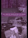 The Computer Revolution in Canada: Building National Technological Competence