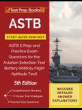 ASTB Study Guide 2020-2021: ASTB E Prep and Practice Exam Questions for the Aviation Selection Test Battery (Military Flight Aptitude Test) [5th E