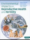Environmental Impacts on Reproductive Health and Fertility