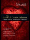 The Essential Commandment: A Disciple's Guide to Loving God and Others