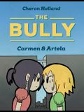 The Bully: Carmen & Artela
