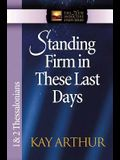 Standing Firm in These Last Days: 1 & 2 Thessalonians (The New Inductive Study Series)