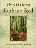 Faith in a Seed: The Dispersion Of Seeds And Other Late Natural History Writings (A Shearwater Book)
