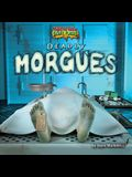 Deadly Morgues