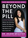 Beyond the Pill: A 30-Day Program to Balance Your Hormones, Reclaim Your Body, and Reverse the Dangerous Side Effects of the Birth Cont