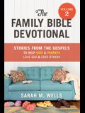 The Family Bible Devotional, Volume 2: Stories from the Gospels to Help Kids and Parents Love God and Love Others