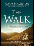 The Walk [Large Print]: Five Essential Practices of the Christian Life