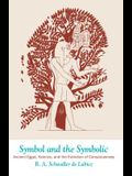 Symbol and the Symbolic: Ancient Egypt, Science, and the Evolution of Consciousness
